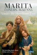 Marita Conlon-McKenna - Under the Hawthorn Tree:  Children of the Famine - 9780862782061 - 9780862782061