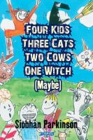 Parkinson, Siobhán - Four Kids, Three Cats, Two Cows, One Witch (Maybe) - 9780862785154 - KLJ0000686