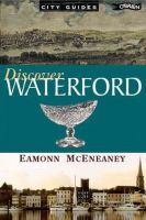 McEneaney, Eamonn - Discover Waterford (City Guides) - 9780862786564 - KEX0282704