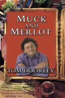 Tom Doorley - Muck and Merlot:  A Book About Food, Wine and Muddy Boots - 9780862788049 - KEX0199798