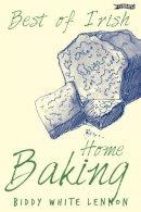 Biddy White Lennon - Best of Irish Home Baking (Best of Irish S.) - 9780862788070 - V9780862788070