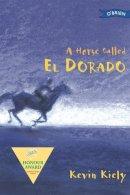 Kiely, Kevin - A HORSE CALLED EL DORADO - 9780862789077 - KRF0037420