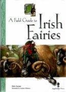 Bob Curran - A Field Guide to Irish Fairies - 9780862816346 - V9780862816346