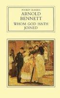 Bennett, Arnold - Whom God Hath Joined (Pocket Classics) - 9780862992071 - KRF0020560