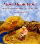 Wolk-Gerche, Angelika - More Magic Wool - 9780863153518 - V9780863153518