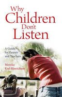 Kiel-Hinrichsen, Monika - Why Children Don't Listen - 9780863155741 - V9780863155741