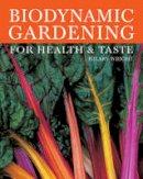 Hilary Wright - Biodynamic Gardening: For Health and Taste - 9780863156960 - V9780863156960