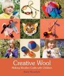 Neuschutz, Karin - Creative Wool - 9780863158001 - V9780863158001