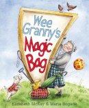 McKay, Elizabeth - Wee Granny's Magic Bag (Picture Kelpies) - 9780863158445 - V9780863158445