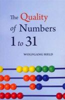 Held, Wolfgang - The Quality of Numbers One to Thirty-one - 9780863158643 - V9780863158643