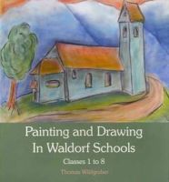 Wildgruber, Thomas - Painting and Drawing in Waldorf Schools - 9780863158780 - V9780863158780