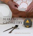 Allen, Jon - Making Geometry: Exploring Three-Dimensional Forms - 9780863159145 - V9780863159145
