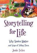 Felce, Josie - Storytelling for Life - 9780863159237 - V9780863159237