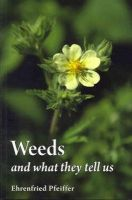 Pfeiffer, Ehrenfried E. - Weeds and What They Tell Us - 9780863159251 - V9780863159251