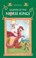 Wyatt, Isabel - Legends of the Norse Kings: The Saga of King Ragnar Goatskin and the Dream of King Alfdan - 9780863159428 - V9780863159428