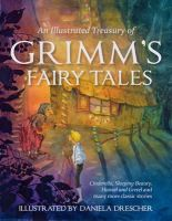 Grimm, Jacob, Grimm, Wilhelm - An Illustrated Treasury of Grimm's Fairy Tales - 9780863159473 - V9780863159473
