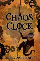 Arbuthnott, Gill - Chaos Clock - 9780863159831 - V9780863159831