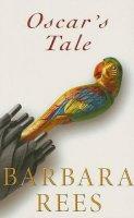 Rees, Barbara - Oscar's Tale - 9780863222689 - KHS0077108