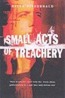 Fitzgerald, Kitty - Small Acts of Treachery - 9780863222979 - KEX0219892