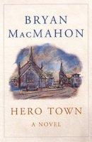 MacMahon, Bryan - Hero Town - 9780863223426 - KEX0220606