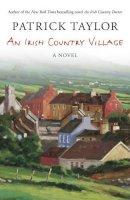 Taylor, Patrick - An Irish Country Village - 9780863224232 - KST0023945