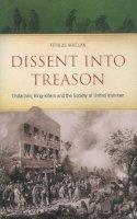 Whelan, Fergus - Dissent into Treason:  Unitarians, King-Killers and the Society of United Irishmen - 9780863224294 - V9780863224294