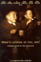 - Here's Looking at You Kid:  Celebrating 100 Years of Irish Cinema - 9780863275562 - KHS1015075