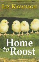 Kavanagh, Liz - Home to Roost - 9780863276866 - KRF0000963
