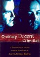 Browne, Gretta Curran - Ordinary Decent Criminal - 9780863277627 - KEX0219369