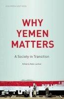 Helen Lackner - Why Yemen Matters - 9780863567773 - V9780863567773