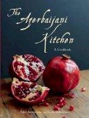 Amiraslanov, Tahir; Rahmanova, Leyla - The Azebaijani Kitchen - 9780863568176 - V9780863568176