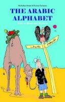 Awde, Nicholas, Samano, Putros - The Arabic Alphabet: How To Read and Write It - 9780863569548 - V9780863569548