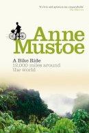 Mustoe, Anne - A Bike Ride: 12,000 Miles Around the World - 9780863696503 - V9780863696503