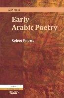 Alan Jones - Early Arabic Poetry - 9780863723872 - V9780863723872