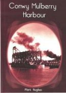 Hughes, Mark - Conwy Mulberry Harbour - 9780863817571 - V9780863817571