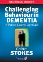 Stokes, Graham - Challenging Behaviour in Dementia: A Person-centred Approach (Speechmark Editions) - 9780863883972 - V9780863883972