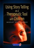 Sunderland, Margot - Using Story Telling as a Therapeutic Tool with Children - 9780863884252 - V9780863884252