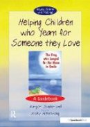 Sunderland, Margot, Hancock, Nicky - Helping Children Who Yearn for Someone They Love: A Guidebook (Helping Children with Feelings) - 9780863884566 - V9780863884566