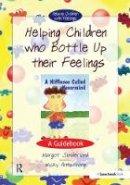Nicky Hancock - Helping Children Who Bottle Up Their Feelings (Guide Book) - 9780863884573 - V9780863884573