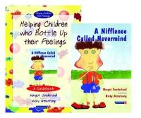 Margot Sunderland - Helping Children Who Bottle Up Their Feelings and a Nifflenoo Called Nevermind: AND Nifflenoo Called Nevermind (Helping Children with Feelings) - 9780863885013 - V9780863885013