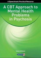 Williams, Emma - A CBT Approach to Mental Health Problems in Psychosis - 9780863889677 - V9780863889677