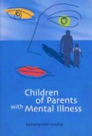 Cowling, Vicki - Children of Parents with Mental Illness - 9780864312822 - V9780864312822