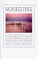 Mary Parker Buckles - Margins: A Naturalist Meets Long Island Sound - 9780865475168 - KEX0177910