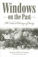 Overbay, DruAnna Williams - Windows on the Past: The Cultural Heritage of Vardy, Hancock County, Tennessee (Melungeons) - 9780865549500 - V9780865549500