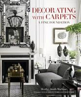 Kenner, Ashley Stark, Stark, Chad, MacIsaac, Heather Smith - Decorating with Carpets: A Fine Foundation - 9780865653221 - V9780865653221