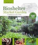 Frey, Darrell - Bioshelter Market Garden - 9780865716780 - V9780865716780