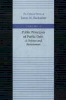 Buchanan, James M. - The Public Principles of Public Debt - 9780865972162 - V9780865972162
