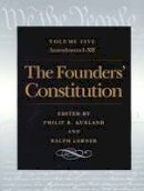 Kurland, Philip B.; Lerner, Ralph - The Founders' Constitution - 9780865973060 - V9780865973060