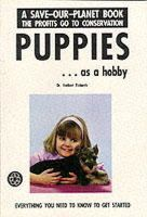 Richards, Herbert - Puppies As a Hobby (Save-Our-Planet) - 9780866224130 - V9780866224130