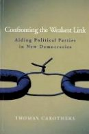 Carothers, Thomas - Confronting the Weakest Link - 9780870032240 - V9780870032240